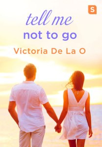 tell-me-not-to-go-by-victoria-de-la-o