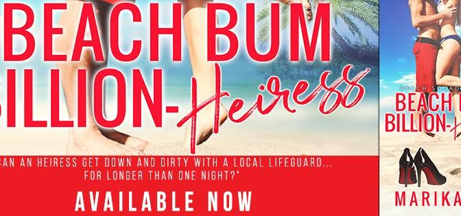 NEW RELEASE!!! ~ Beach Bum Billion-Heiress by Marika Ray