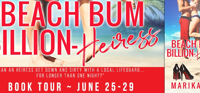 BOOK TOUR & REVIEW!!! ~ Beach Bum Billion-Heiress by Marika Ray