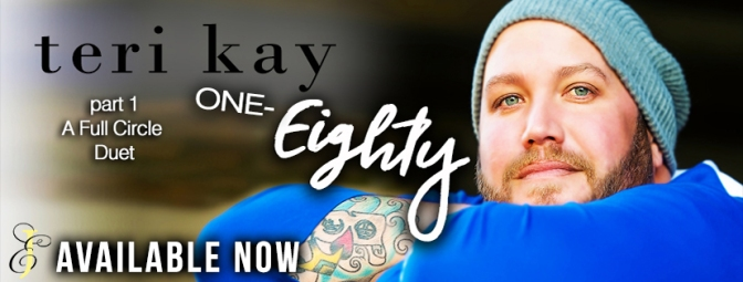 NEW RELEASE!! ~ One-Eighty by Teri Kay