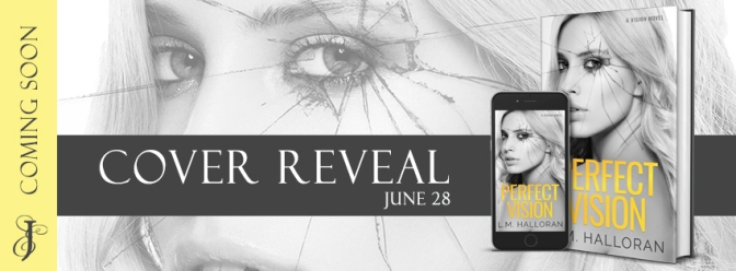 COVER REVEAL!!! ~ Perfect Vision by L.M. Halloran