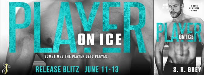 NEW RELEASE & EXCERPT!!! ~ Player on Ice by S.R. Grey