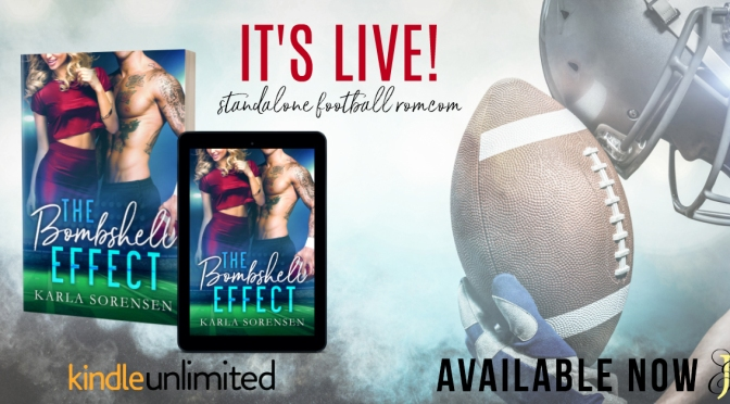 NEW RELEASE w/EXCERPT!! ~ The Bombshell Effect by Karla Sorensen