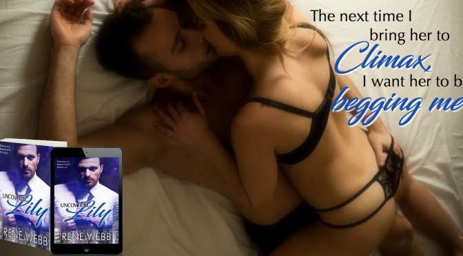 New Erotic Romantic Suspense from Rene Webb – Uncovering Lily out June 7th!