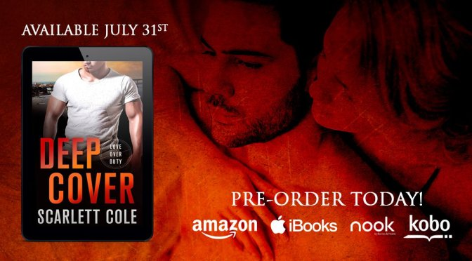 PRE-ORDER BLITZ!!! ~ Deep Cover by Scarlett Cole