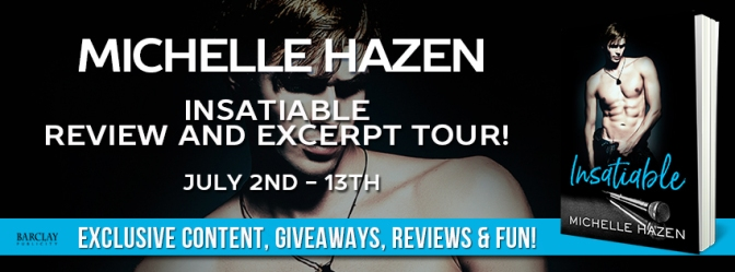 BOOK TOUR!!! ~ INSATIABLE by Michelle Hazen