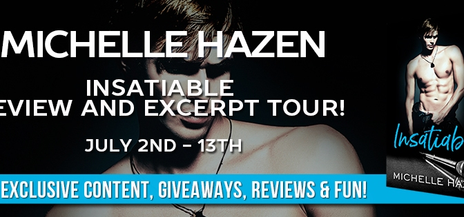 BOOK TOUR!!! ~ INSATIABLE by Michelle Hazen